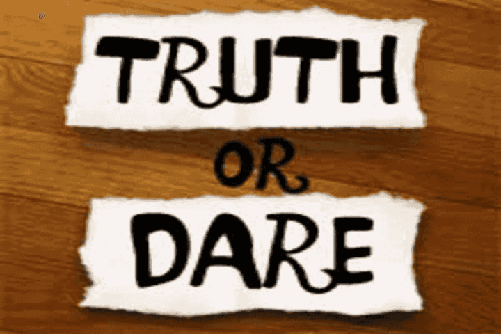 Just truth or dare opinion