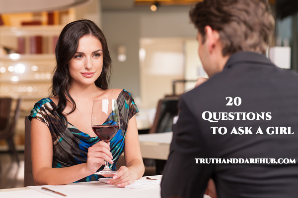 20 Questions to Ask a Girl